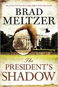 Brad Meltzer's latest novel, The President's Shadow