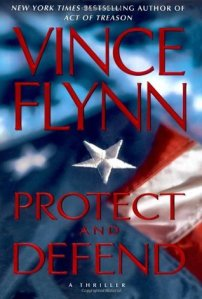 Protect and Defend, by Vince Flynn